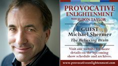 Provocative Enlightenment Presents: The Believing Brain with Michael Shermer.