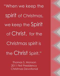 LDS Christmas Quote by Thomas S. Monson #Christmasspirit http://sprinklesonmyicecream.blogspot.com/