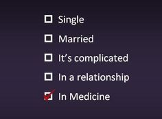 Even though I am still aspiring to go to med school , this is my answer to when my mom asks me to start dating .