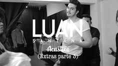 Luan Santana - Extras DVD Acústico - Parte 3