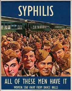 vintage photo Syphilis sexually transmitted disease, All of these men soldiers have it, Women Stay away from dance halls, World War Two propaganda Old Poster, Retro Poster, Retro Ads, Vintage Advertisements, Vintage Posters, Print Poster, Vintage Humor, Pub Vintage, Funny Vintage Ads