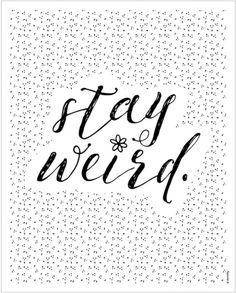 Stay Weird Print | dormify.com