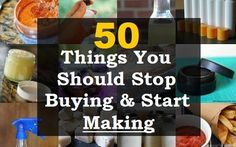 50 Household Items You Should Stop Buying And Start Making