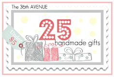 25 handmade gifts from The 36th Avenue