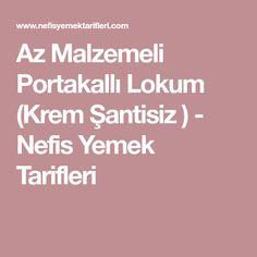 Az Malzemeli Portakallı Lokum (Krem Şantisiz ) - Nefis Yemek Tarifleri