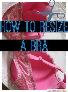 How to Resize a Bra - Learn how to fix a bra with this easy bra hacks tutorial. Make your bras fit perfectly!