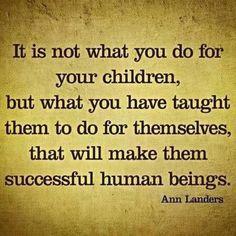 Ann Landers --Wise words indeed!!