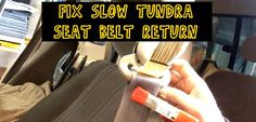 How To Fix Slow Seat Belt Return On Toyota Tundra 2000-2006