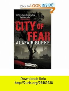 City Of Fear (9781847561114) Alafair Burke , ISBN-10: 184756111X  , ISBN-13: 978-1847561114 ,  , tutorials , pdf , ebook , torrent , downloads , rapidshare , filesonic , hotfile , megaupload , fileserve