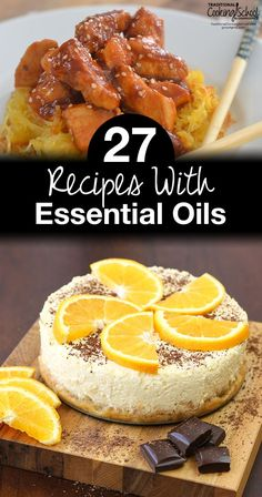 27 Recipes With Essential Oils | You've heard about cooking with essential oils... but maybe you're not ready to jump in and start adding them to your favorite recipes just yet. What if you add too much or your dish doesn't taste like you thought it should? Well, I've collected 27 tried-and-true recipes with essential oils for you. These taste (and look) goooood!