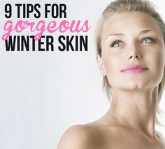 9 Tips for Gorgeous Winter Skin