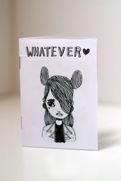ABOUT:  Drawings of girls saying things and doing things. Fro yo, fashion, attitude, sass, girl power.    DETAILS:  16 pages, Black and white, A7