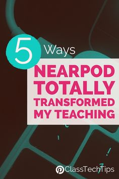 5 Ways Nearpod Totally Transformed My Teaching! With interactive presentations, quizzes, collaboration, formative assessment, and virtual reality in the classroom.