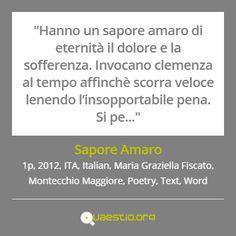 """""""Sapore Amaro"""" (2012) #MariaGraziellaFiscato #MontecchioMaggiore #ITA #Text #Poetry #Italiano #Word https://quaestio.org/sapore-amaro"""