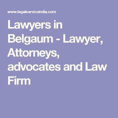 Lawyers in Belgaum - Lawyer, Attorneys, advocates and Law Firm
