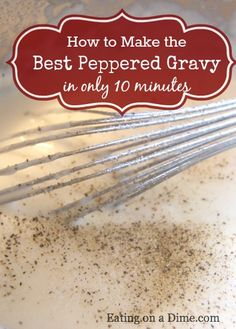 How to make the BEST Peppered Gravy in only 10 minutes. Don't waste your money on the packaged stuff in the store. You can make this for half the cost and in the same amount of time. Plus it tastes so much better!