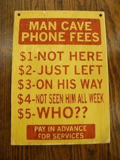 #ManCave decoration. The man cave phone fees. Could be used in a kids club house too! When their mom calls for them.