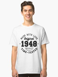 'Birthday 70 year Gifts 1948 Made With Love Original T-Shirt' Classic T-Shirt by artbaggage