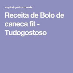 Receita de Bolo de caneca fit - Tudogostoso