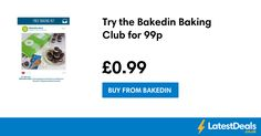 Try the Bakedin Baking Club for 99p, £0.99 at Bakedin
