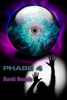 Phase 4 by David Dennis Link: http://amzn.com/B00LMNM5ZW
