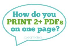 How do you print 2+ PDFs on one page?  It's super simple and YOU can do it!  via Clean Mama