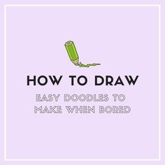 How to Draw: Easy Doodles to Draw When Bored — Sweet PlanIt Doodle Pages, Doodle Art Journals, Easy Doodles Drawings, Simple Doodles, Kawaii Doodles, Cute Doodles, Doodle Lettering, Hand Lettering, Drawing Skills