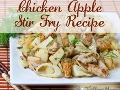 Chicken Apple Stir Fry Recipe Serves: 4-6 Ingredients      3 chicken breasts or the meat from 1 whole roasted chicken     2 tablespoons butter or coconut oil     2 apples     1 onion     1 bulb of fennel (can replace with another onion if you don't like the taste of Fennel)     1 teaspoon each of salt, pepper, garlic powder and basil