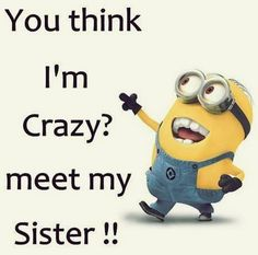 For the love of minions here are some best Most hilarious Funny Minions Picture Quotes . ALSO READ: Minion Birthday Meme ALSO READ: Top 20 funny pumpkin faces Funny Minion Pictures, Funny Minion Memes, Minions Quotes, Cartoon Jokes, Cartoons, Sister Quotes Funny, Brother Sister Quotes, Funny Quotes, Brother Humor