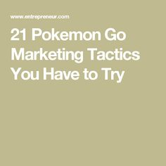 21 Pokemon Go Marketing Tactics You Have to Try