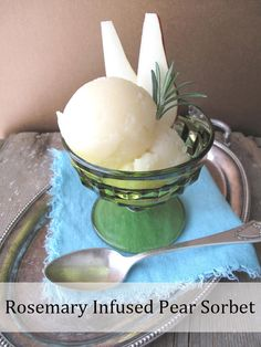 Rosemary Pear Sorbet | Community Post: 25 Sorbet Recipes That Will ...