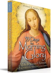Order 33 Days To Morning Glory Available through www.divinemercyrosary.com