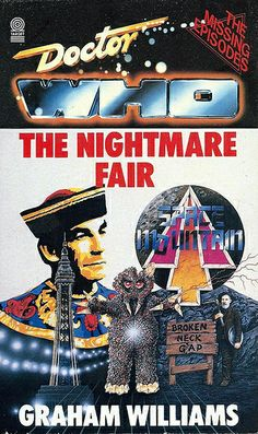 Doctor Who Paperback, The Nightmare Fair by Graham Williams, The Missing Episodes, The Doctor Who Library, A Target Book, Copyright 1989.