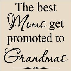 The best Moms get promoted to Grandmas #Sticker #Moms #Grandmas