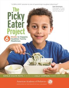 The Paperback of the The Picky Eater Project: 6 Weeks to Happier, Healthier Family Mealtimes by Natalie Digate Muth, Sally Sampson Little Chef, Diet Meal Plans, Perfect Food, Kid Friendly Meals, Picky Eaters, Food Preparation, Eating Habits, Pediatrics, Meal Planning