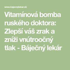 Vitamínová bomba ruského doktora: Zlepší váš zrak a zníži vnútroočný tlak - Báječný lekár