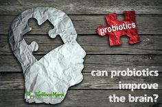 Can Probiotics Improve Your Brain?