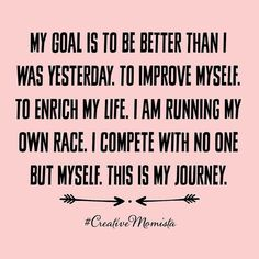 Monday Motivation - be a better version of your self than you were yesterday - pretty simple! Boss Quotes, Me Quotes, Motivational Quotes, Inspirational Quotes, Queen Quotes, Great Quotes, Quotes To Live By, Inspire Quotes, Amazing Quotes