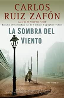 La Sombra Del Viento El Cementerio De Los Libros Olvidados Nº 1 Spanish Edition La Sombra Del Viento Carlos Ruiz Libros En Espanol