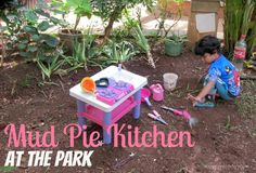The Mud Pie Kitchen at the park | Art Play Explore