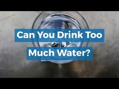 Can You Drink Too Much Water? - YouTube Drinking, Knowledge, Canning, Water, Youtube, Life, Drinks, Water Water, Drink