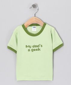Take a look at this Lime 'My Dad's a Geek' Tee - Infant & Toddler by Urban Smalls on #zulily today!
