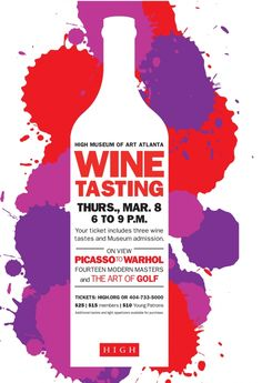 High Museum of Art Atlanta. March 8. Enjoy wine tasting while viewing the fine art of Picasso to Warhol...