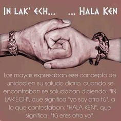In lak' ech. Some Words, New Words, Mayan Tattoos, Aztec Tattoo Designs, Mexico Culture, Aztec Art, Mexican Art, Questions, Inspire Me