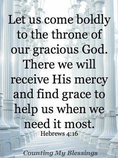 Encouraging Bible Verses:Hebrews - The Truth about God; He is Gracious – He provides. He protects. He meets every need and gives us blessings we could never deserve. Bible Verses Quotes, Bible Scriptures, Faith Quotes, Healing Scriptures, Strength Quotes, Heart Quotes, Scripture Verses, Jesus Quotes, Quotes Quotes