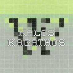 Kalos kagathos - Beautiful Mind in Beautiful Body