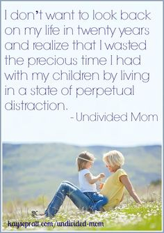 being present for children and all loved ones
