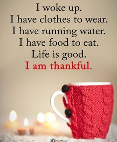 I woke up. I have clothes to wear. I have running water. I have food to eat. Life is good. I am thankful. Me Quotes, Motivational Quotes, Inspirational Quotes, Crush Quotes, Woman Quotes, Positive Thoughts, Positive Quotes, Positive Affirmations, Deep Thoughts