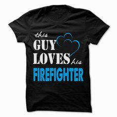 This Guy Love His Firefighter - Funny Job Shirt !!!, Checkout HERE ==> https://www.sunfrog.com/LifeStyle/20160611-042849-159884971.html?41088