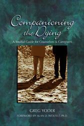 Make sure you buy this  Companioning the Dying - http://www.buypdfbooks.com/shop/family-relationships/companioning-the-dying/ #CompanionPress, #FamilyRelationships, #YoderGregWolfeltAlanD